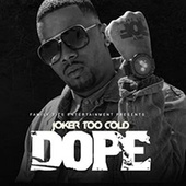 Dope - Single by Tha Joker