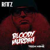 Bloody Murdah (feat. Tech N9ne) by Rittz