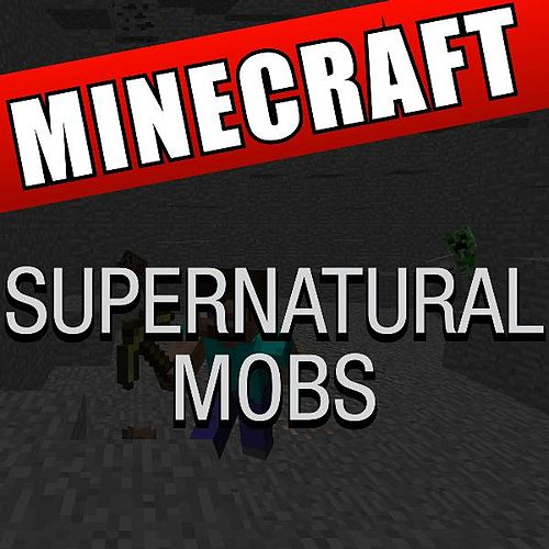 Supernatural Mobs Minecraft by DAB Music