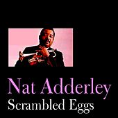Scrambled Eggs by Nat Adderley