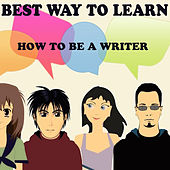How to Be a Writer by Anand Bhatt