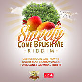 Sweety Come Brush Me Riddim by Various Artists