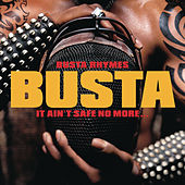It Ain't Safe No More by Busta Rhymes