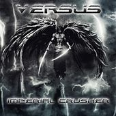 Imperial Crusher by Versus