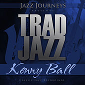 Jazz Journeys Presents Trad Jazz - Kenny Ball by Kenny Ball