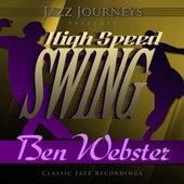 Jazz Journeys Presents High Speed Swing - Ben Webster von Various Artists
