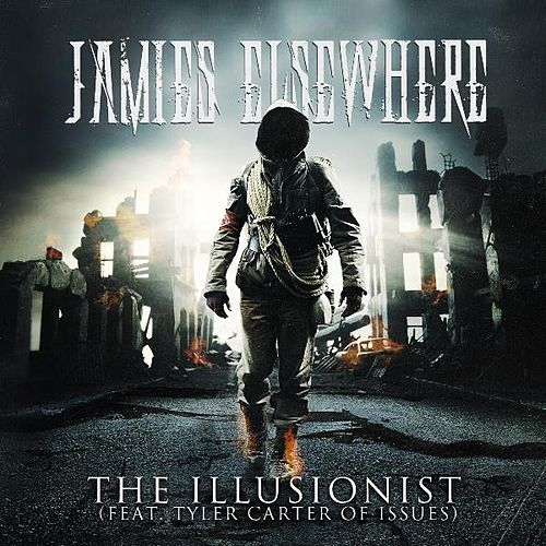 The Illusionist (feat. Tyler Carter) by Jamies Elsewhere