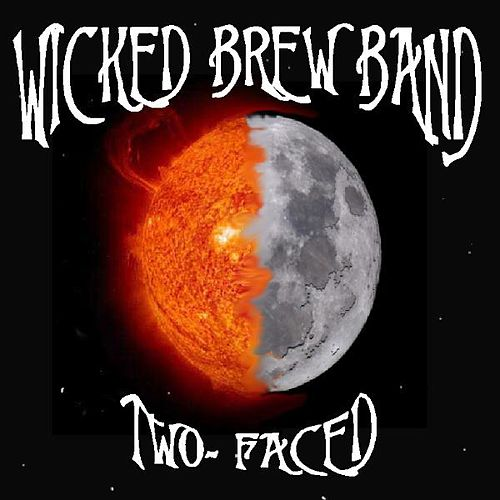 Two-Faced by Wicked Brew Band