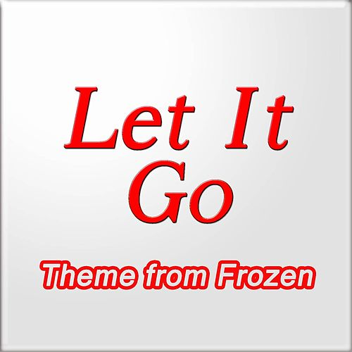 Let It Go (Theme from 'Frozen') by Big Stars