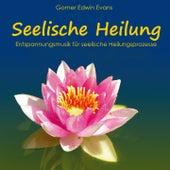 Entspannungsmusik für SEELISCHE HEILUNG by Gomer Edwin Evans