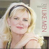 I LIKE MEN! Reflections of Miss Peggy Lee by Carol Welsman