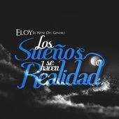 Los Sueños Se Hacen Realidad by Eloy