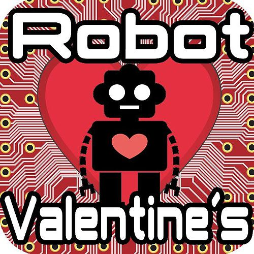 Robot Valentine's Day Alerts! by Royalty Free Music Factory