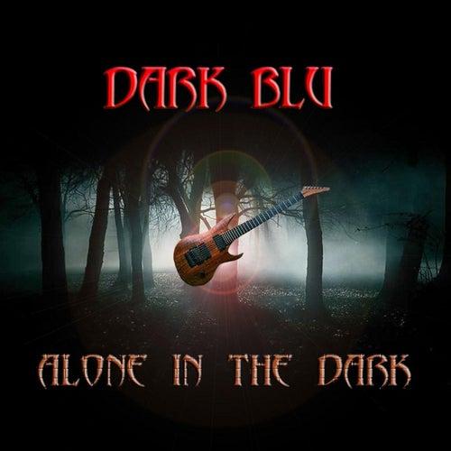 Alone in the Dark by Dark Blu