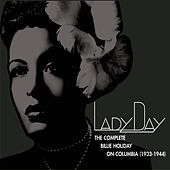 Lady Day:  The Complete Billie Holiday on Columbia 1933-1944 von Billie Holiday