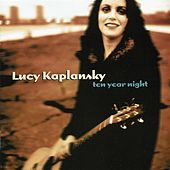 Ten Year Night by Lucy Kaplansky