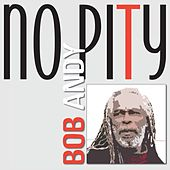 No Pity by Bob Andy