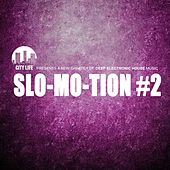 Slo-Mo-Tion #2 - A New Chapter of Deep Electronic House Music by Various Artists