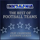 Innomania - the Best of Football Teams (Champions & Europa League) by Various Artists