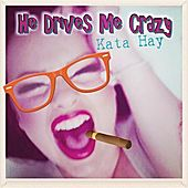 Drives Me Crazy by Kata Hay