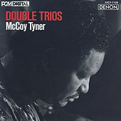 Double Trios by McCoy Tyner