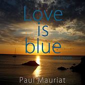Love Is Blue And More... by Paul Mauriat
