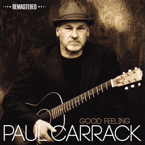 Good Feeling (Remastered) by Paul Carrack