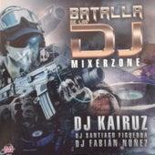 Batalla de los Dj Mixerzone by Various Artists