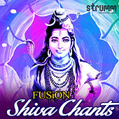 Fusion Shiva Chants by Various Artists