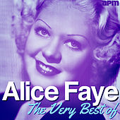The Very Best of Alice Faye by Various Artists