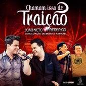 Chamam Isso de Traição - Single by João Neto e Frederico