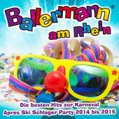 Ballermann am Rhein– Die besten Hits zur Karneval Après Ski Schlager Party 2014 bis 2015 by Various Artists