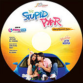 Ye Stupid Pyar (Original Motion Picture Soundtrack) by Various Artists