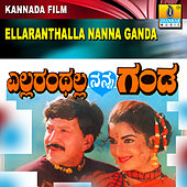 Ellaranthalla Nanna Ganda (Original Motion Picture Soundtrack) by Various Artists