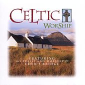 Celtic Worship by Eden's Bridge