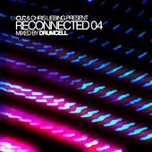 CLR & Chris Liebing Present RECONNECTED 04 Mixed By Drumcell by Various Artists
