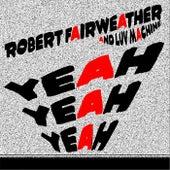Yeah Yeah Yeah by Robert Fairweather
