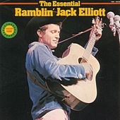 The Essential Ramblin' Jack Elliott by Ramblin' Jack Elliott