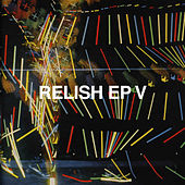 Relish EP V by Various Artists