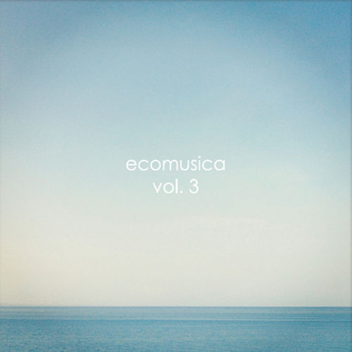 Ecomusica, Vol. 3 by Raul Ramirez