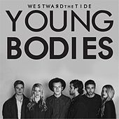 Young Bodies by Westward the Tide