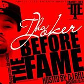 Before the Fame by Tha Joker