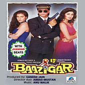 Baazigar - With Jhankar Beats (Original Motion Picture Soundtrack) by Various Artists