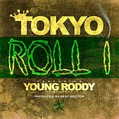 Roll 1 (feat. Young Roddy) by Tokyo