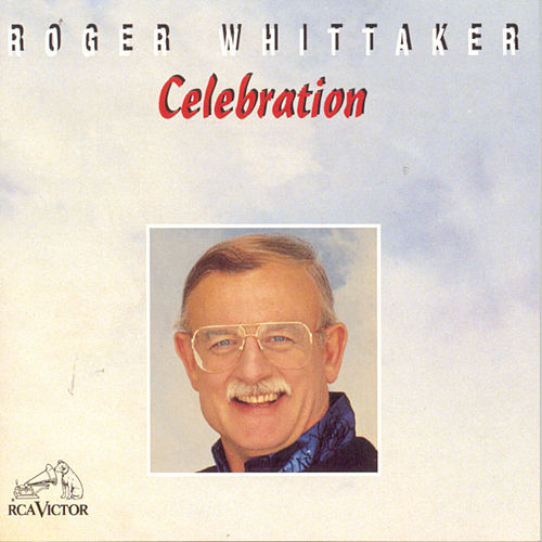 Celebration by Roger Whittaker