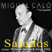 Saludos by Miguel Caló