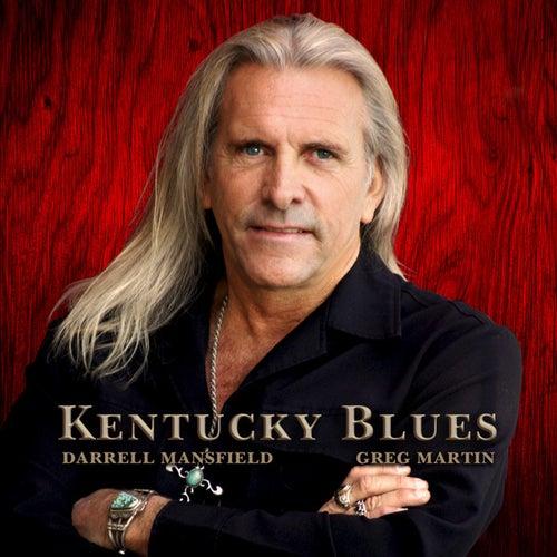 Kentucky Blues (feat. Greg Martin) by Darrell Mansfield