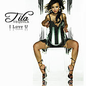 I Love U by Tila Tequila