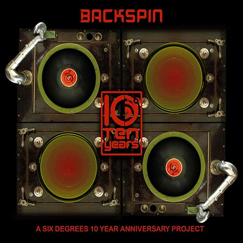 Backspin: A Six Degrees 10 Year Anniversary Project by Various Artists