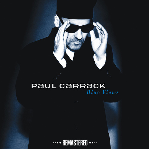 Blue Views (Remastered) by Paul Carrack